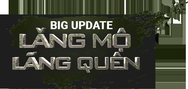 Big update - Lăng mộ lãng quên
